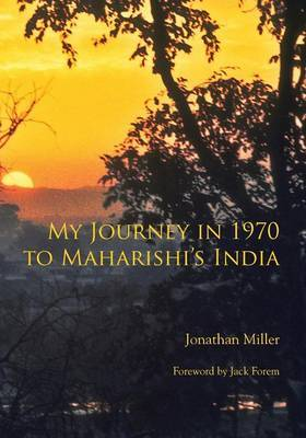 My Journey in 1970 to Maharishi's India by Jonathan L Miller image