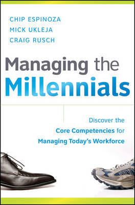 Managing the Millennials: Discover the Core Competencies for Managing Today's Workforce by Chip Espinoza image