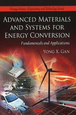 Advanced Materials & Systems for Energy Conversion by Yong X. Gan