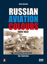 Russian Aviation Colours 1909-1922: Volume 3 by Marat Khairulin image