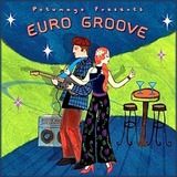 Putumayo Presents: Euro Groove by Various Artists