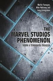 The Marvel Studios Phenomenon by Mike McKenny