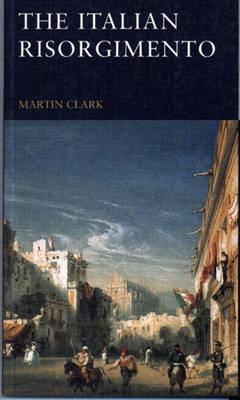 The Italian Risorgimento by Martin Clark