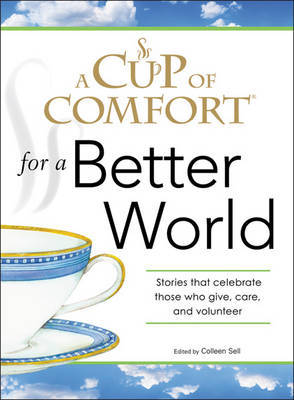 "A ""Cup of Comfort"" for a Better World: Stories That Celebrate Those Who Give, Care, and Volunteer image"
