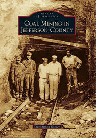 Coal Mining in Jefferson County by Staci Simon Glover