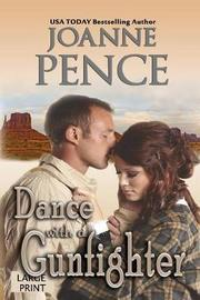 Dance with a Gunfighter [large Print] by Joanne Pence