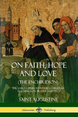 On Faith, Hope and Love (the Enchiridion) by Saint Augustine