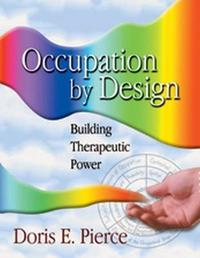Occupation by Design by Pierce
