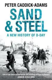 Sand and Steel by Peter Caddick Adams