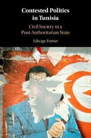 Contested Politics in Tunisia by Edwige Fortier