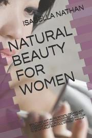 Natural Beauty for Women by Isabella Nathan