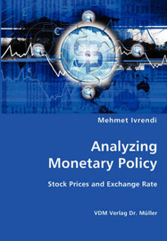 Analyzing Monetary Policy by Mehmet Ivrendi