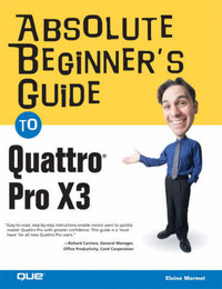 Absolute Beginner's Guide to Quattro Pro X by Elaine J Marmel image