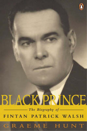 Black Prince: The Biography of Fintan Patrick Walsh by Graeme Hunt image
