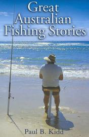 Great Australian Fishing Stories by Paul B. Kidd image