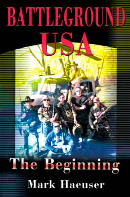 Battleground USA: The Beginning by Mark Haeuser