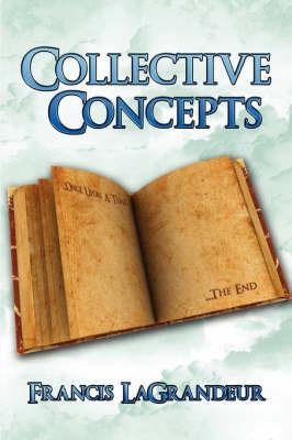 Collective Concepts by Francis LaGrandeur