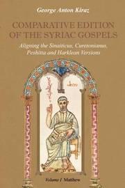 Comparative Edition of the Syriac Gospels: v. 1 by George Anton Kiraz