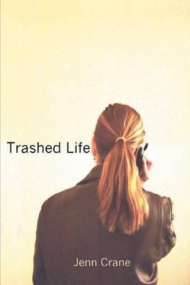 Trashed Life by Jenn Crane image