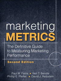 Marketing Metrics: The Definitive Guide to Measuring Marketing Performance by Paul W Farris image