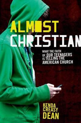 Almost Christian by Kenda Creasy Dean
