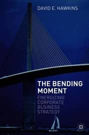 The Bending Moment by David E. Hawkins
