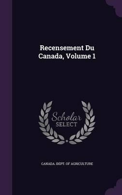 Recensement Du Canada, Volume 1