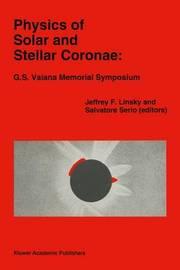 Physics of Solar and Stellar Coronae: G.S. Vaiana Memorial Symposium