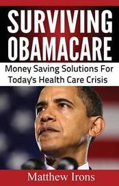 Surviving Obamacare by Matthew Irons