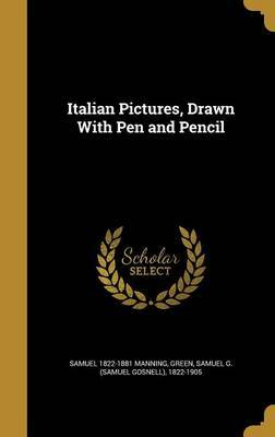 Italian Pictures, Drawn with Pen and Pencil by Samuel 1822-1881 Manning image