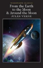 From the Earth to the Moon / Around the Moon by Jules Verne