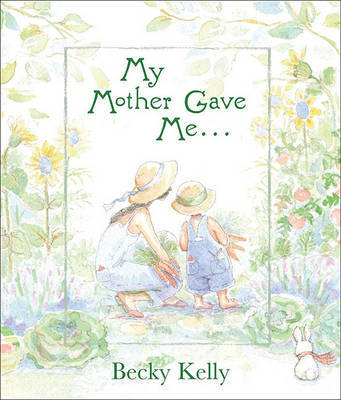 My Mother Gave Me . . . by Becky Kelly image