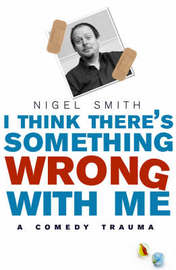 I Think Theres Something Wrong With Me by Nigel Smith image