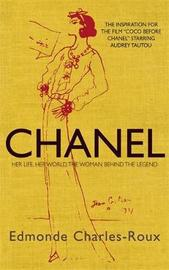 Chanel: Her Life, Her World, and the Woman Behind the Legend She Herself Created by Edmonde Charles-Roux image