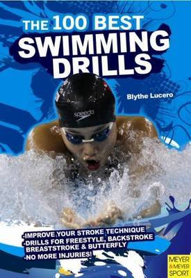 100 Best Swimming Drills by Blyth Lucerno