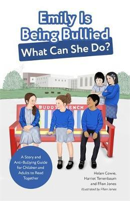 Emily Is Being Bullied, What Can She Do? by Helen Cowie image