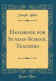Handbook for Sunday-School Teachers (Classic Reprint) by Joseph Alden image