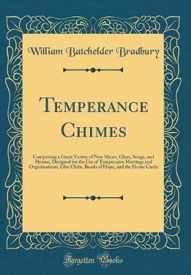 Temperance Chimes by William Batchelder Bradbury image