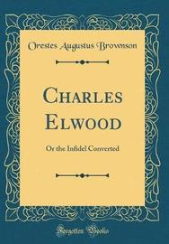 Charles Elwood by Orestes Augustus Brownson image