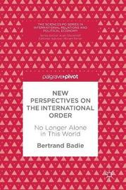 New Perspectives on the International Order by Bertrand Badie image