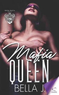 Mafia Queen by Bella J