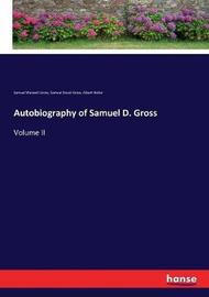 Autobiography of Samuel D. Gross by Samuel Weissell Gross