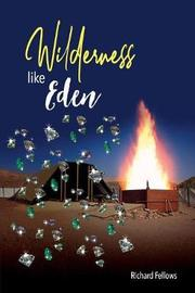 Wilderness Like Eden by Richard Fellows image