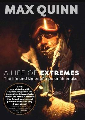 A Life of Extremes by Max Quinn