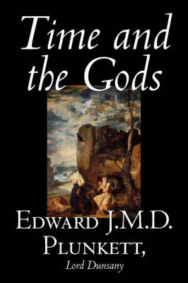 Time and the Gods by Edward, J.M.D. Plunkett image