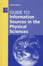 Guide to Information Sources in the Physical Sciences by David Stern