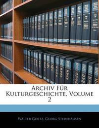 Archiv Fr Kulturgeschichte, Volume 2 by Georg Steinhausen