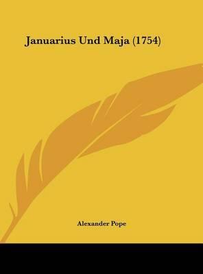 Januarius Und Maja (1754) by Alexander Pope image