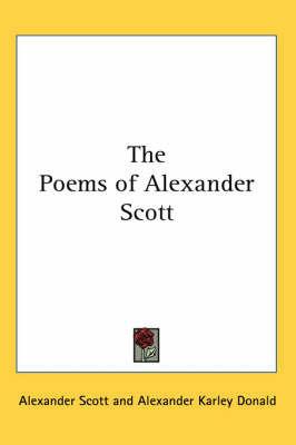 The Poems of Alexander Scott by Alexander Scott