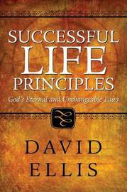 Successful Life Principles by David Ellis (University of Kent at Canterbury Bath, Michigan Bath, Michigan Bath, Michigan) image